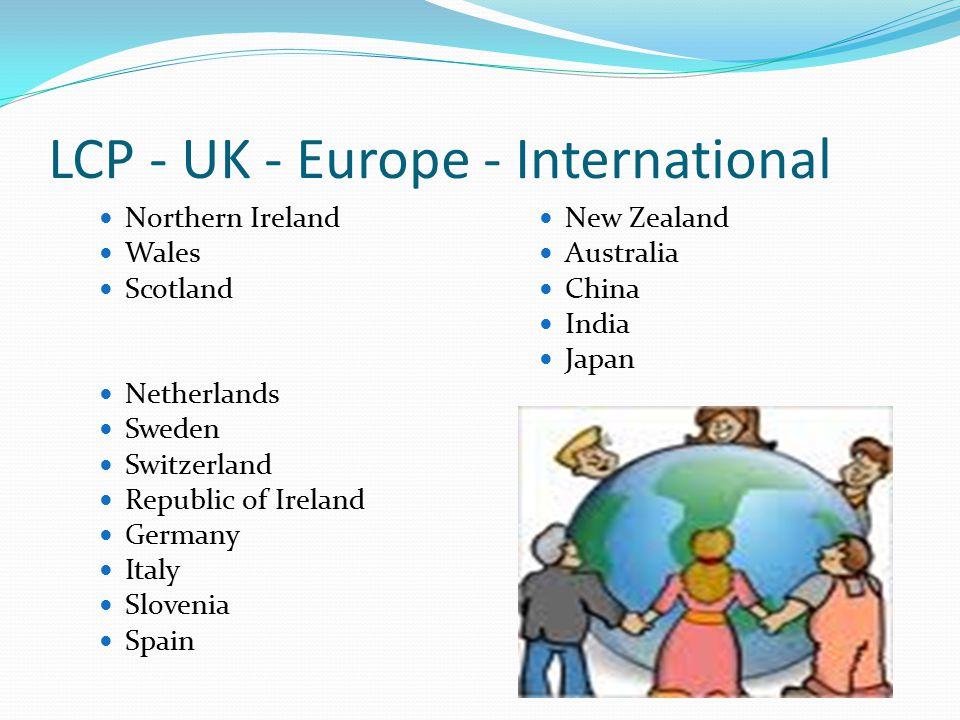 LCP - UK - Europe - International Northern Ireland Wales Scotland Netherlands Sweden Switzerland Republic of Ireland Germany Italy Slovenia Spain New Zealand Australia China India Japan