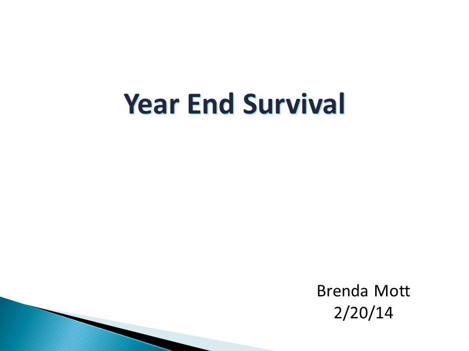 Year End Survival Brenda Mott 2/20/14
