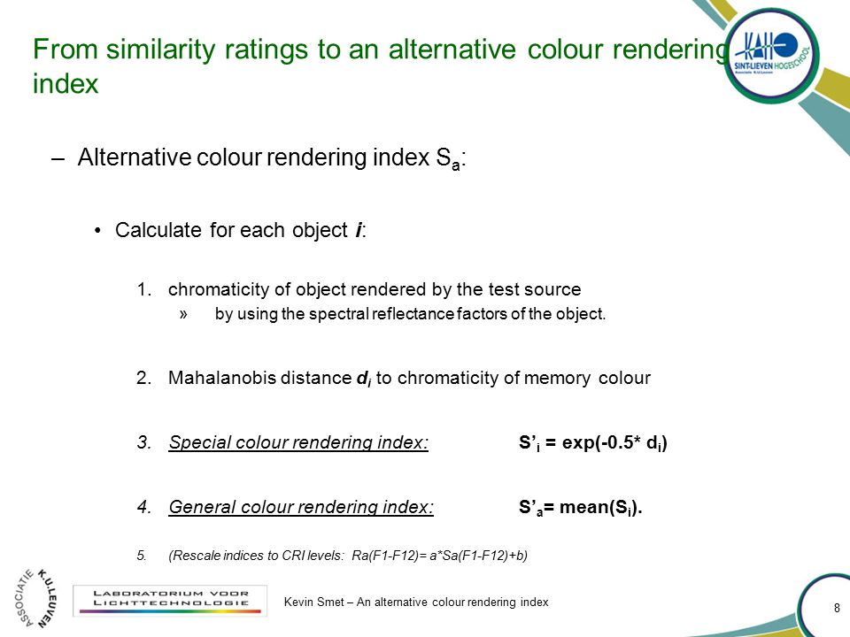 From similarity ratings to an alternative colour rendering index –Alternative colour rendering index S a : Calculate for each object i: 1.chromaticity