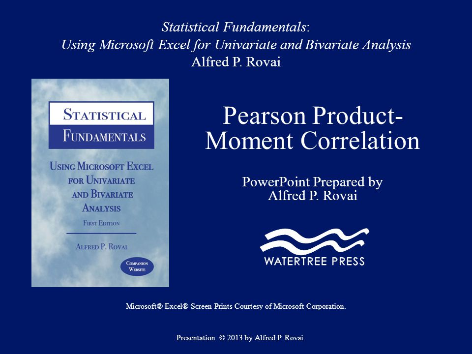 Statistical Fundamentals: Using Microsoft Excel for Univariate and Bivariate Analysis Alfred P. Rovai Pearson Product- Moment Correlation PowerPoint P