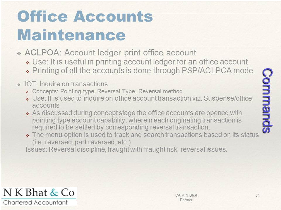Office Accounts Maintenance ❖ ACLPOA: Account ledger print office account ❖ Use: It is useful in printing account ledger for an office account. ❖ Prin