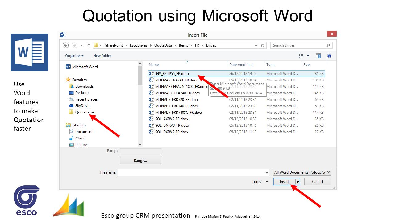 Esco group CRM presentation Philippe Moriau & Patrick Polspoel jan 2014 Quotation using Microsoft Word Use Word features to make Quotation faster