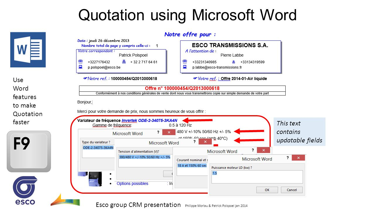 Esco group CRM presentation Philippe Moriau & Patrick Polspoel jan 2014 Quotation using Microsoft Word Use Word features to make Quotation faster This
