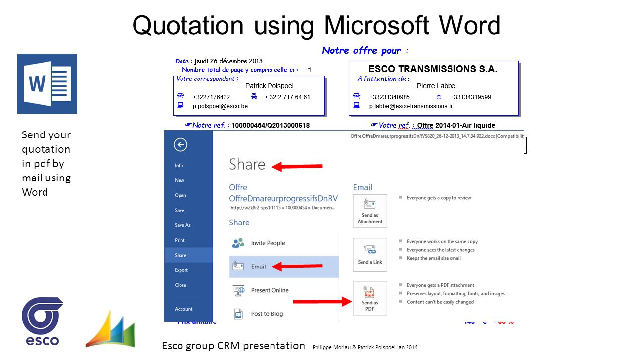 Esco group CRM presentation Philippe Moriau & Patrick Polspoel jan 2014 Quotation using Microsoft Word Send your quotation in pdf by mail using Word