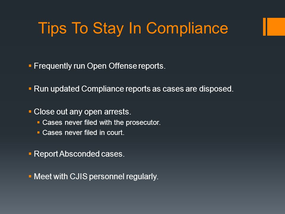 Tips To Stay In Compliance  Frequently run Open Offense reports.