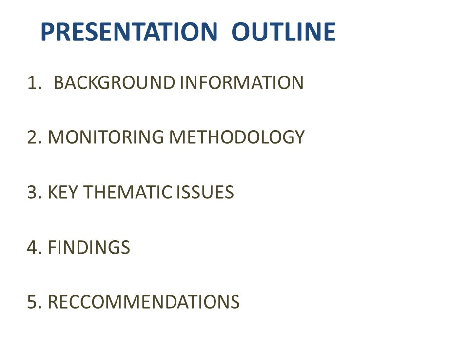 PRESENTATION OUTLINE 1.BACKGROUND INFORMATION 2. MONITORING METHODOLOGY 3.