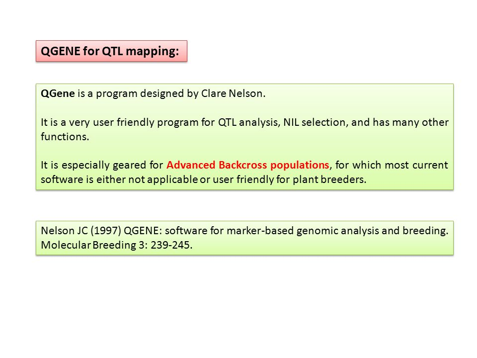 QGENE for QTL mapping: Nelson JC (1997) QGENE: software for marker-based genomic analysis and breeding.