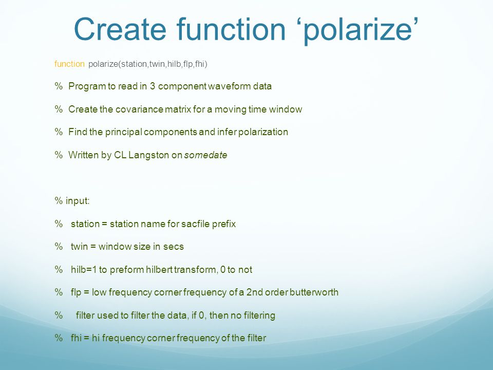 Create function 'polarize' function polarize(station,twin,hilb,flp,fhi) % Program to read in 3 component waveform data % Create the covariance matrix