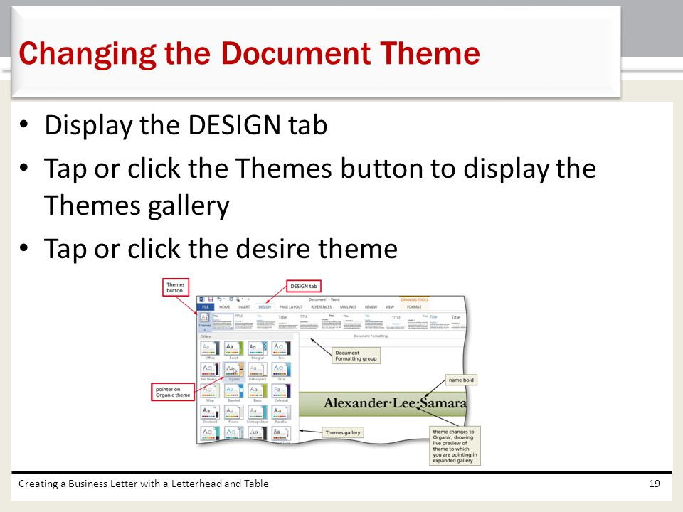Display the DESIGN tab Tap or click the Themes button to display the Themes gallery Tap or click the desire theme Creating a Business Letter with a Le