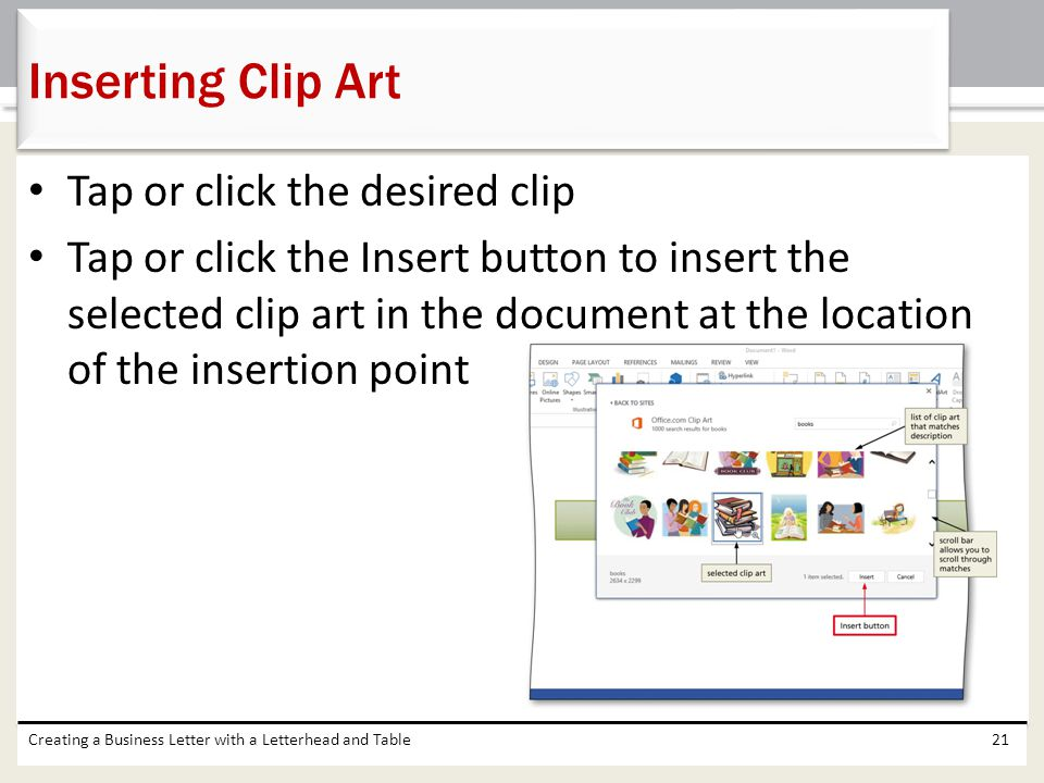 Tap or click the desired clip Tap or click the Insert button to insert the selected clip art in the document at the location of the insertion point Cr