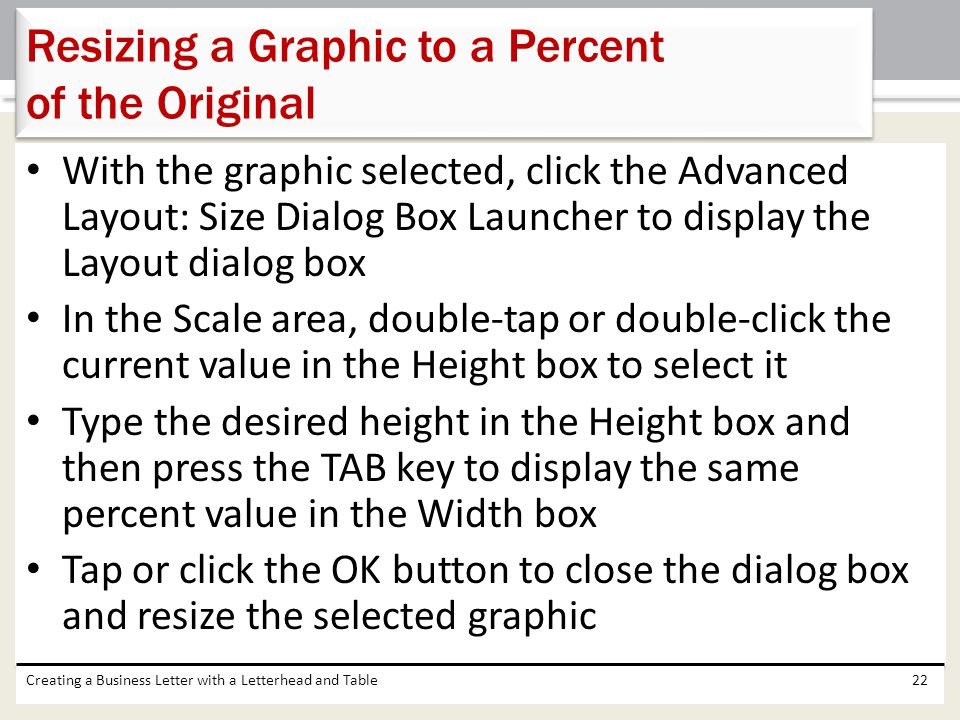 With the graphic selected, click the Advanced Layout: Size Dialog Box Launcher to display the Layout dialog box In the Scale area, double-tap or doubl
