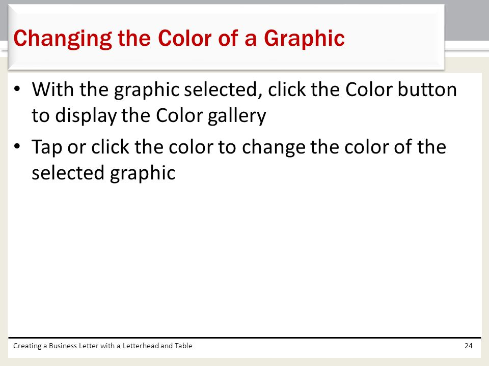 With the graphic selected, click the Color button to display the Color gallery Tap or click the color to change the color of the selected graphic Crea