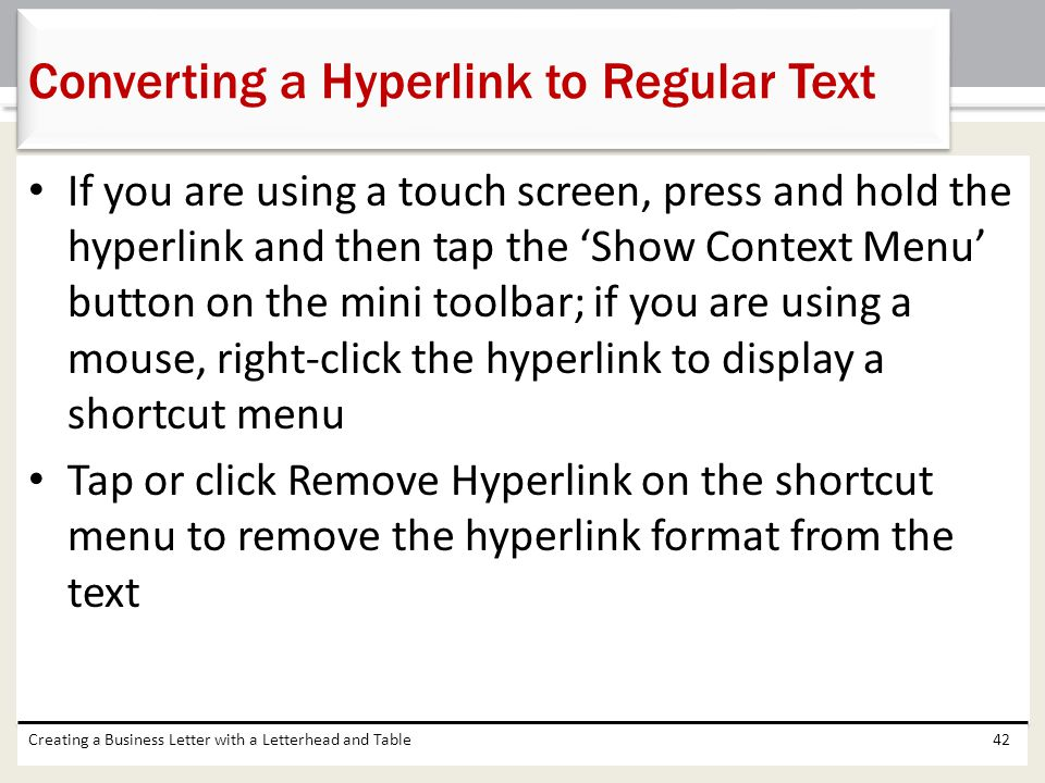 If you are using a touch screen, press and hold the hyperlink and then tap the 'Show Context Menu' button on the mini toolbar; if you are using a mous