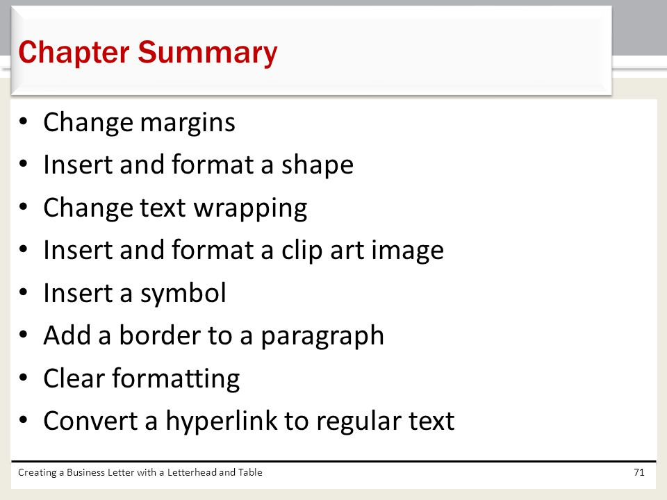 Change margins Insert and format a shape Change text wrapping Insert and format a clip art image Insert a symbol Add a border to a paragraph Clear for