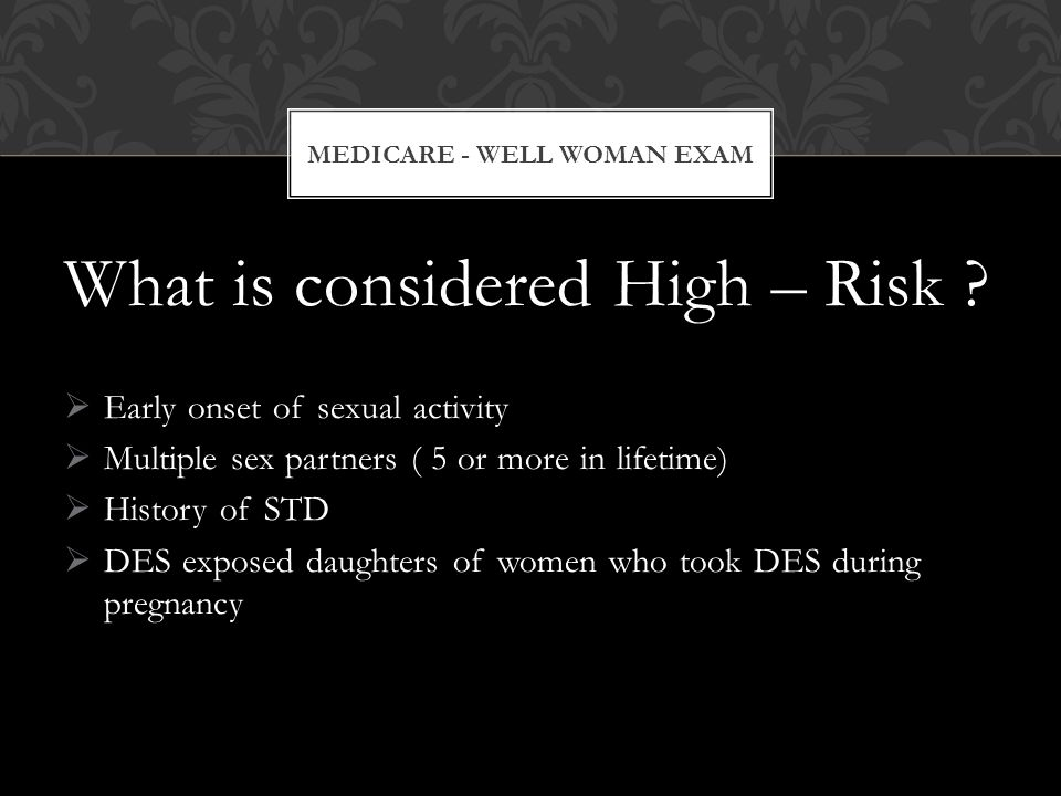 What is considered High – Risk .