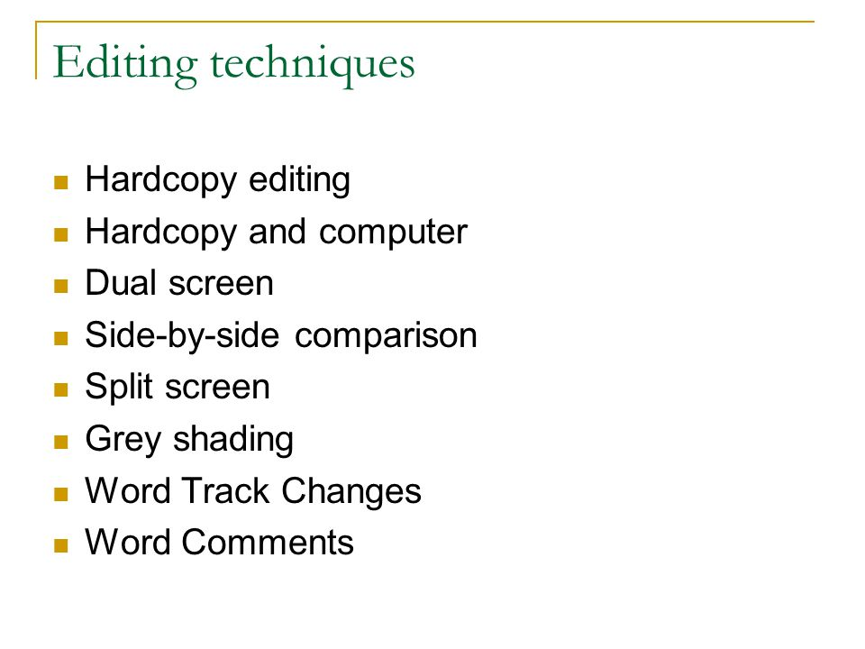 Track changes Useful only if your edits are minor Useful if you want to show changes to someone else Use Reviewing toolbar to view Final document Make sure you Accept All Changes before submitting document