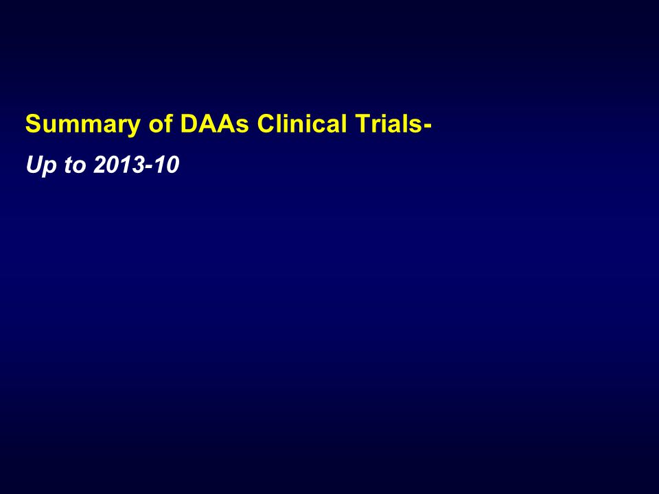 Summary of DAAs Clinical Trials- Up to 2013-10