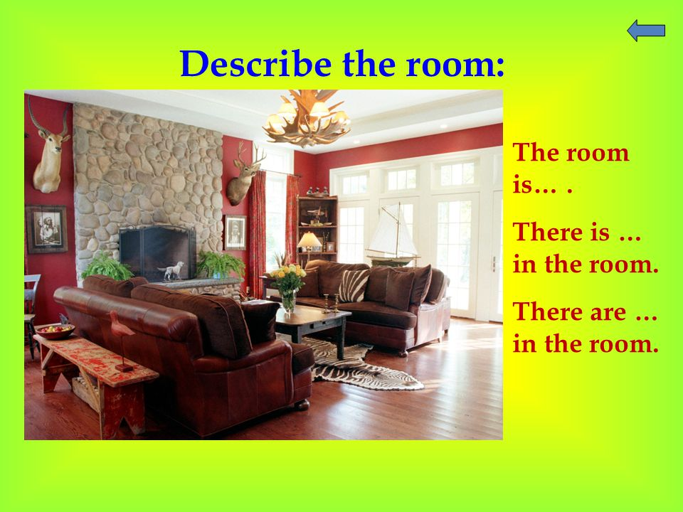 Describe the room: The room is…. There is … in the room. There are … in the room.