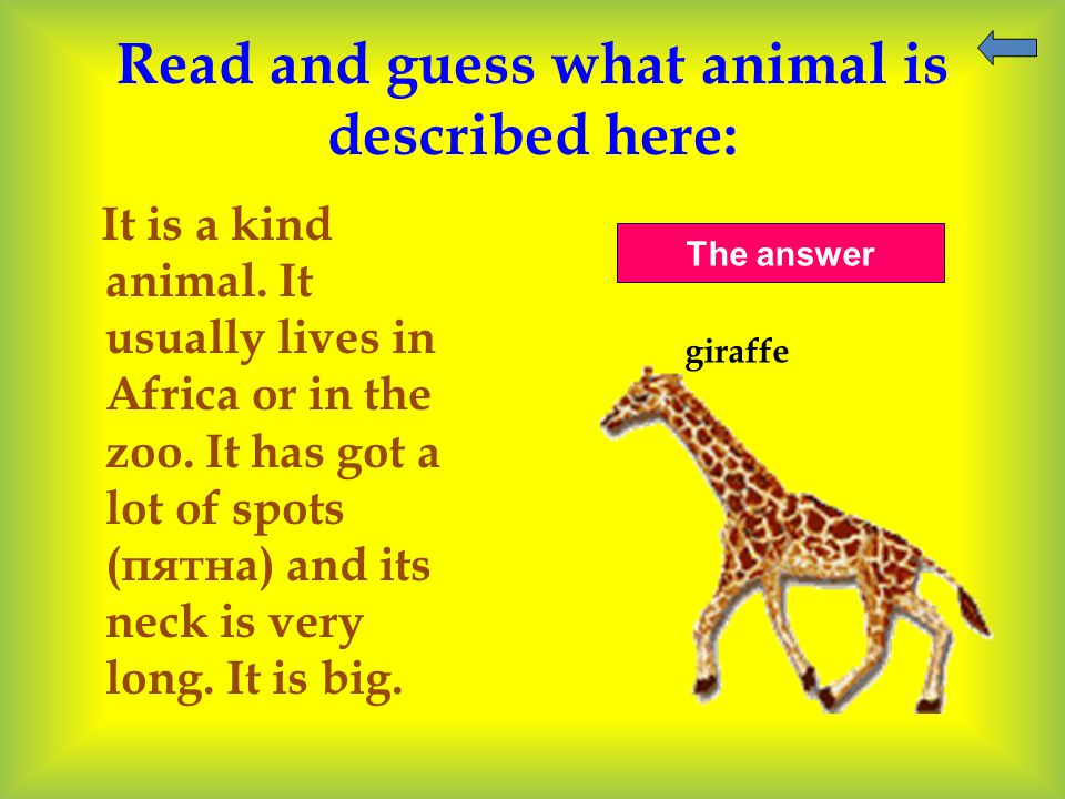 Read and guess what animal is described here: It is a kind animal.