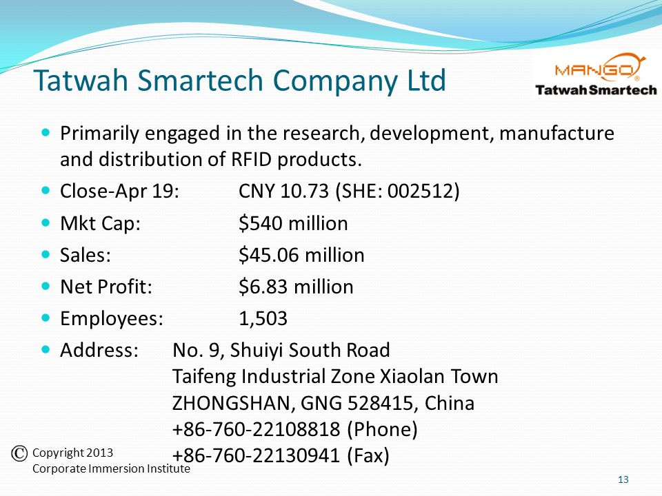 Tatwah Smartech Company Ltd Primarily engaged in the research, development, manufacture and distribution of RFID products.