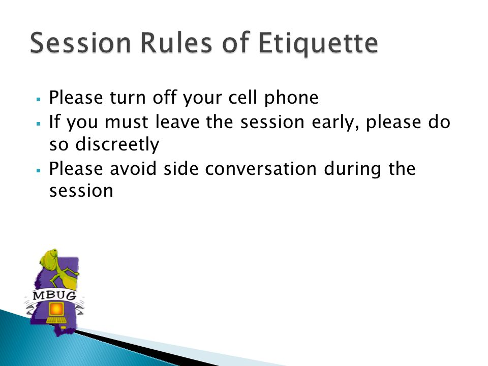  Please turn off your cell phone  If you must leave the session early, please do so discreetly  Please avoid side conversation during the session