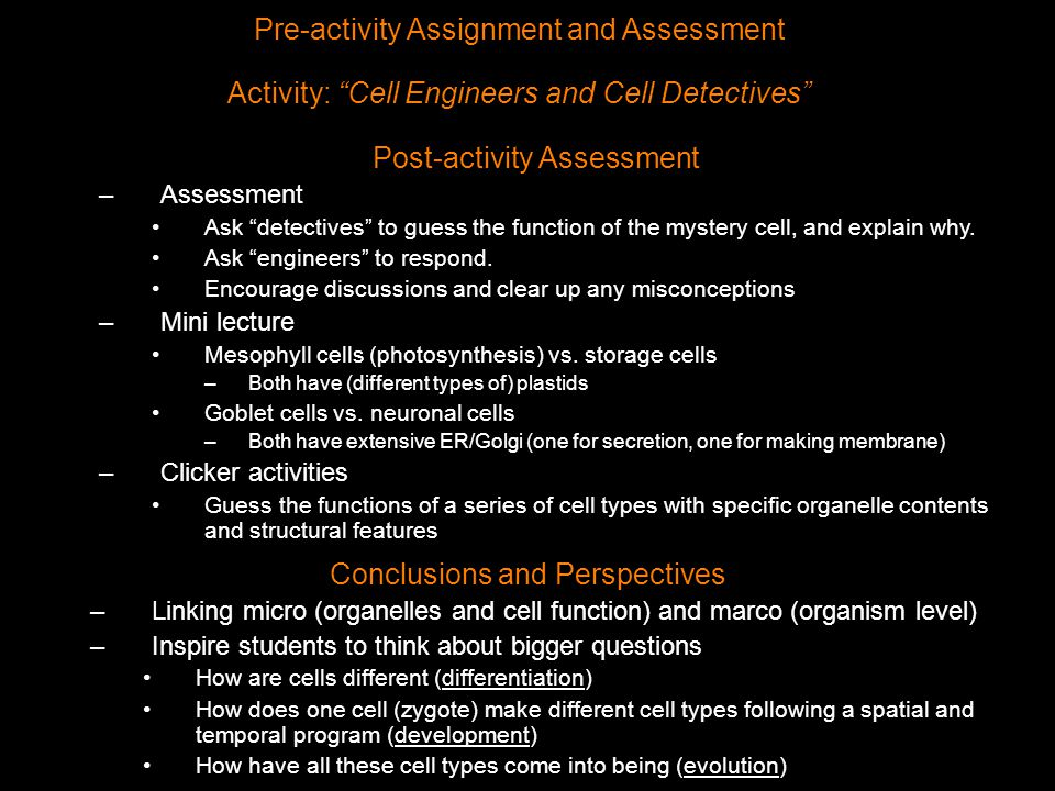 "Pre-activity Assignment and Assessment Activity: ""Cell Engineers and Cell Detectives"" Post-activity Assessment –Assessment Ask ""detectives"" to guess t"