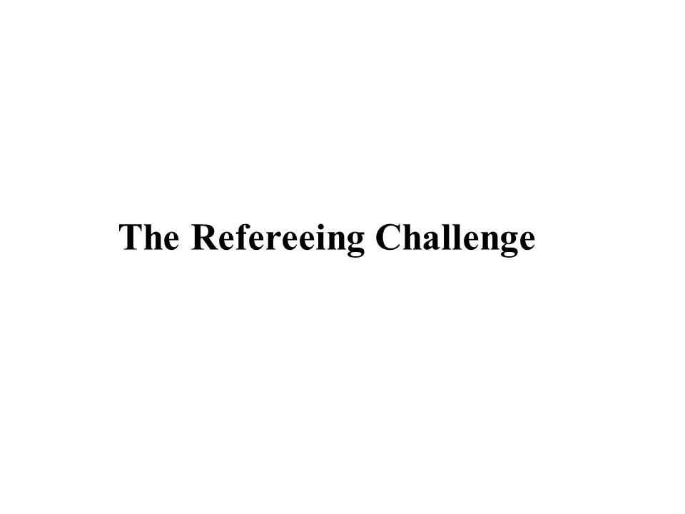 The Refereeing Challenge