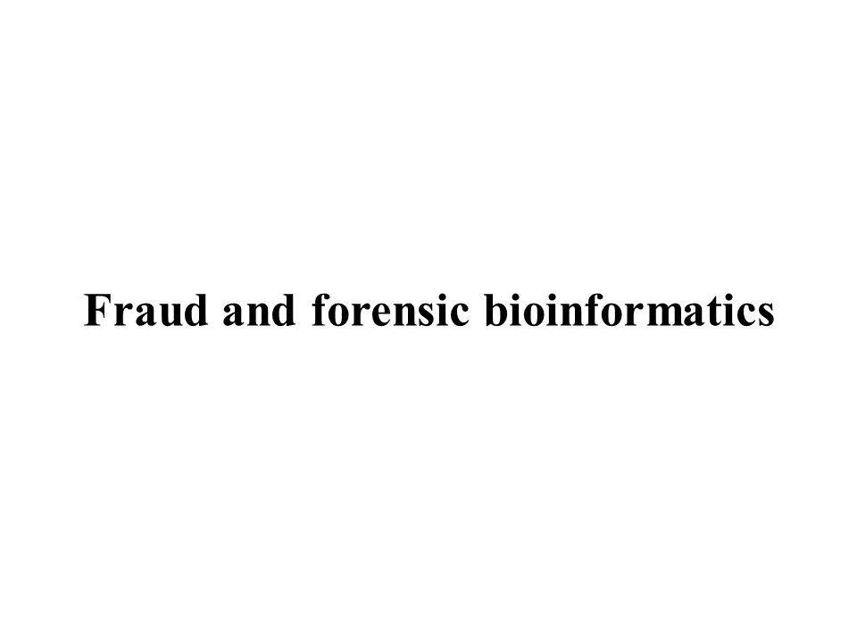 Fraud and forensic bioinformatics
