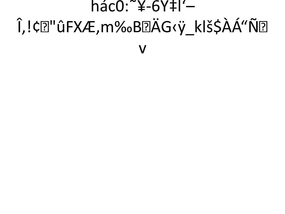 hác0:˜¥-6Y‡l'– Î,!¢