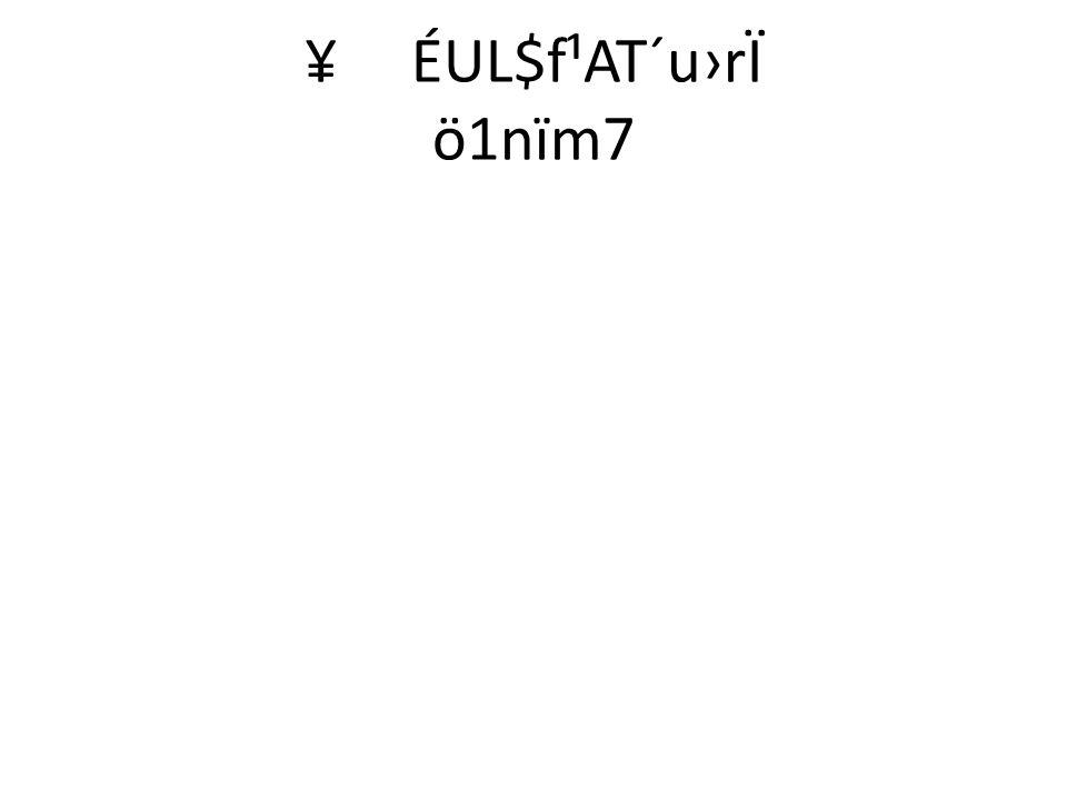 ¥ÉUL$f¹AT´u›rÏ ö1nïm7