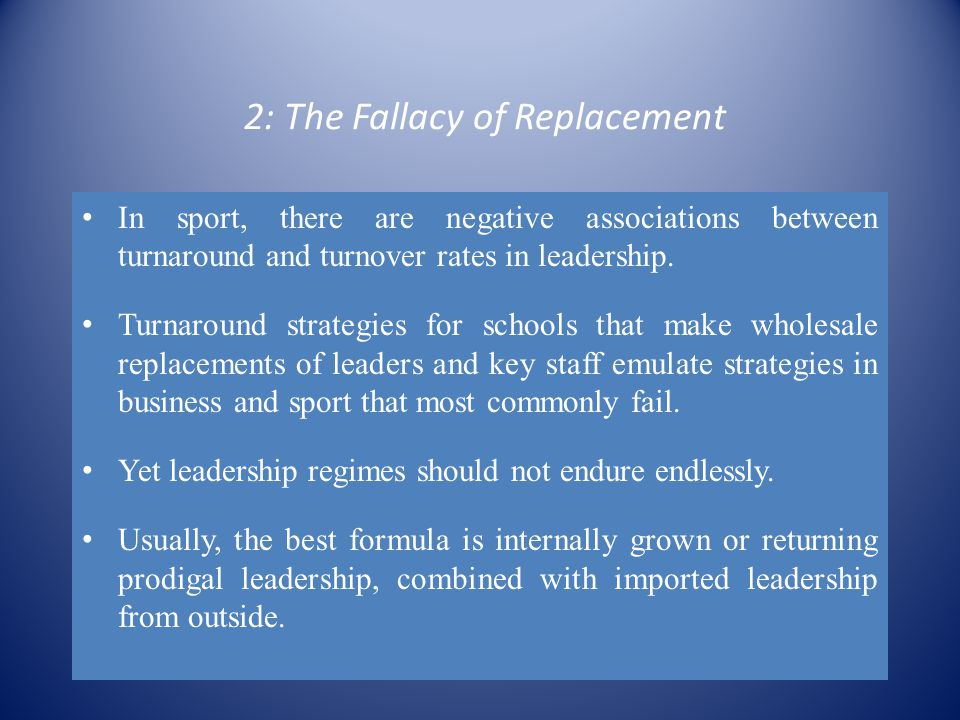 2: The Fallacy of Replacement In sport, there are negative associations between turnaround and turnover rates in leadership.