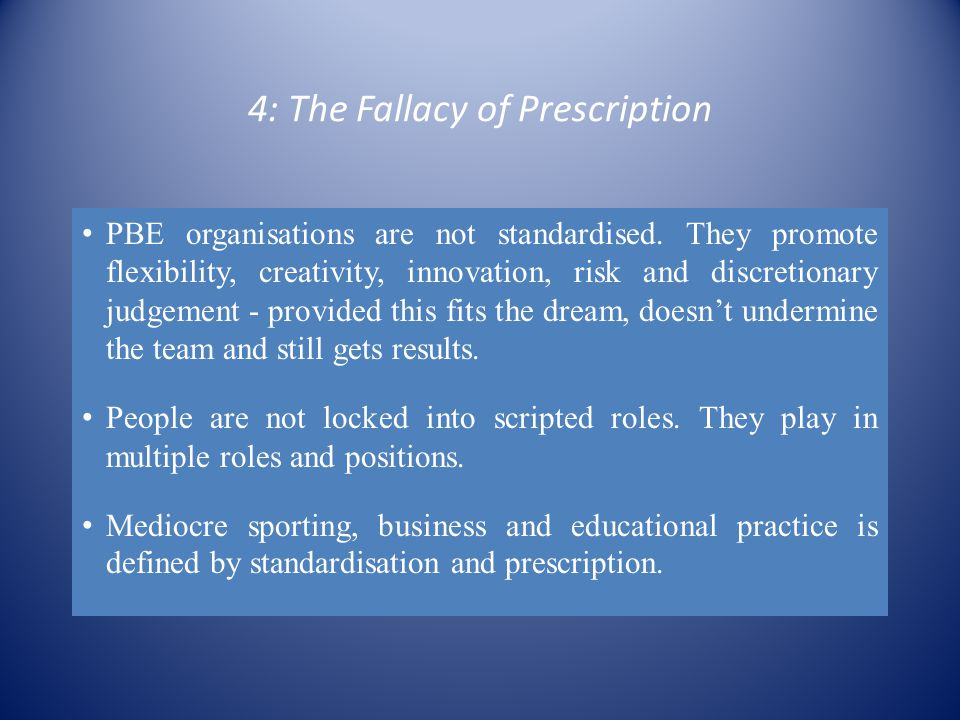 4: The Fallacy of Prescription PBE organisations are not standardised.