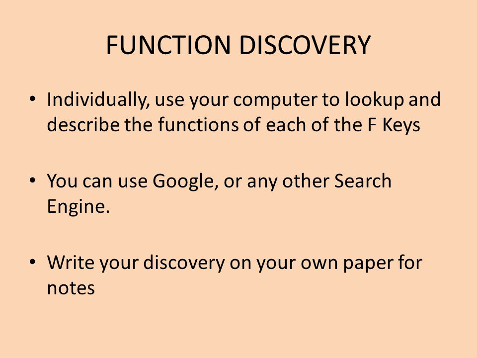 F1 - F2 - F3 - F4 - F5 - F6 – ….. AND SO ON… REMEMBER There are 12 function keys to describe.
