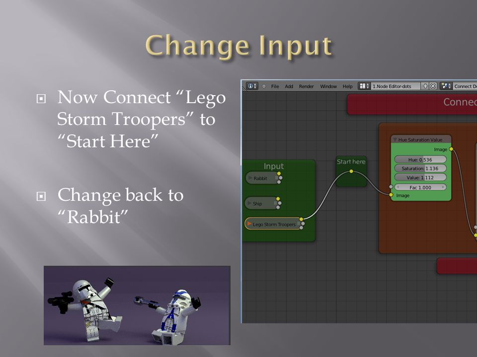  Now Connect Lego Storm Troopers to Start Here  Change back to Rabbit