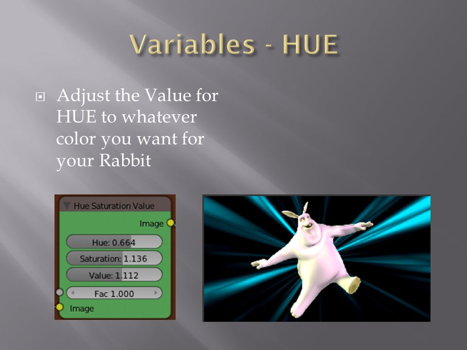  Adjust the Value for HUE to whatever color you want for your Rabbit