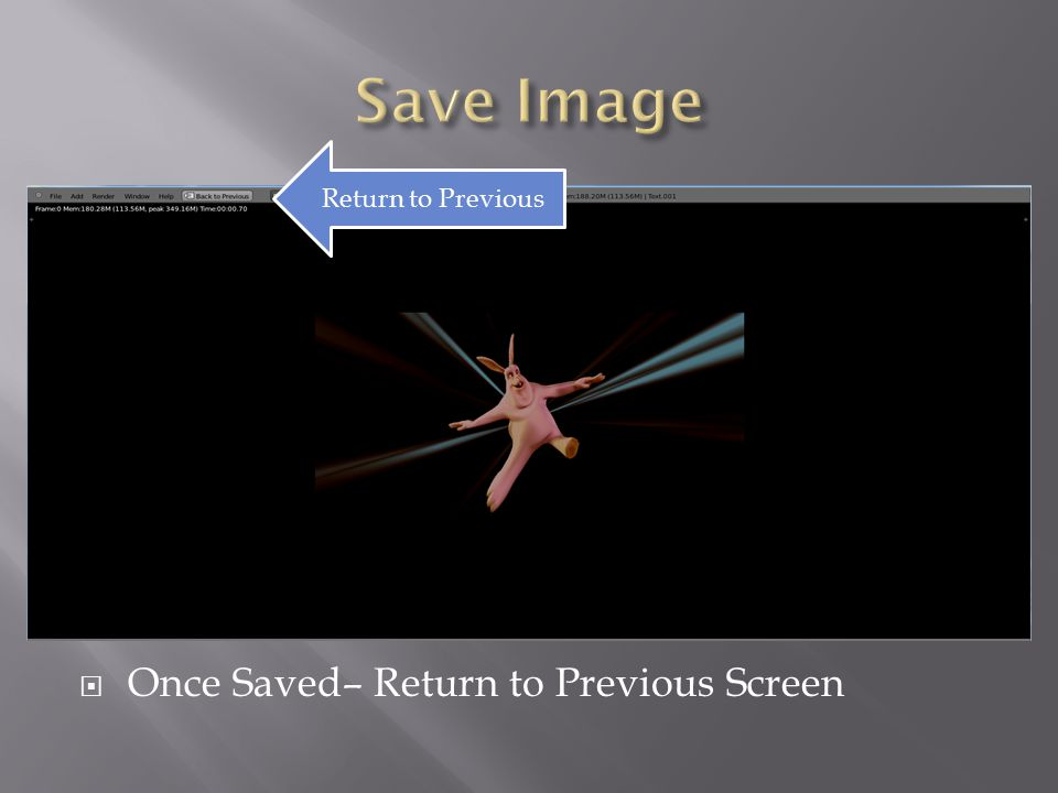  Once Saved– Return to Previous Screen Return to Previous