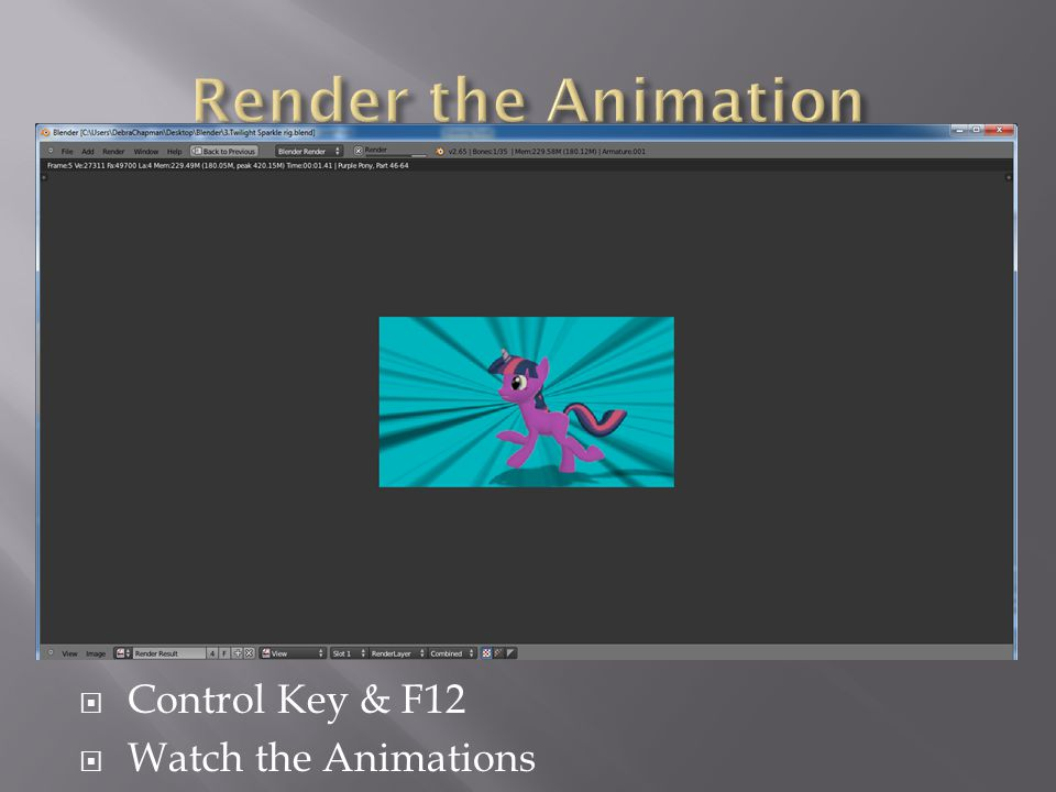  Control Key & F12  Watch the Animations