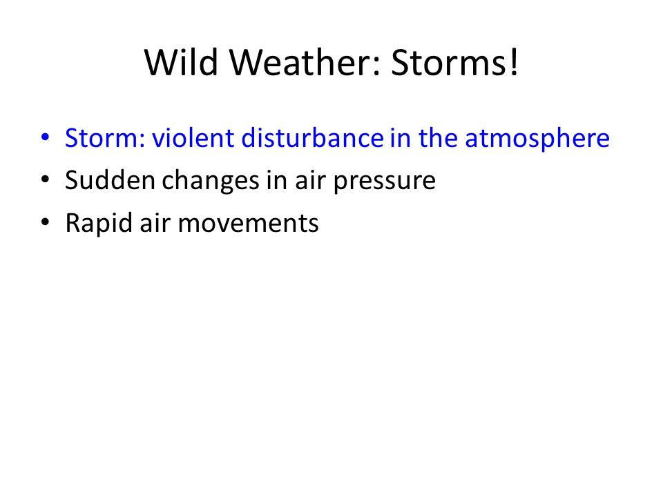Wild Weather: Storms.