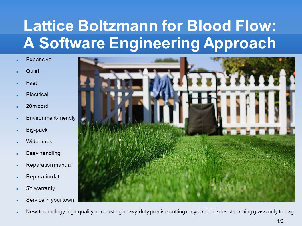 4/21 Lattice Boltzmann for Blood Flow: A Software Engineering Approach Expensive Quiet Fast Electrical 20m cord Environment-friendly Big-pack Wide-tra