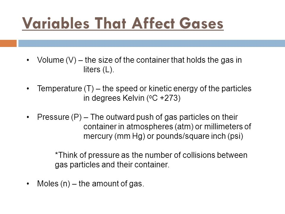 s TP – Standard Temperature Pressure The behavior of a gas depends on its temperature and the pressure at which the gas is held.