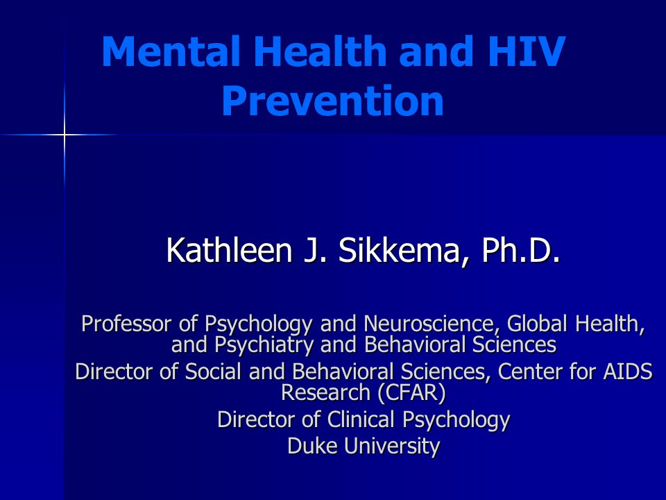 Presentation Objectives Association between mental health (MH) and transmission risk behavior (TRB) Limited RCTs of MH intervention (that do not focus on risk reduction or adherence) to reduce TRB Mediation analysis to understand how interventions work Relevance to primary prevention and global settings?
