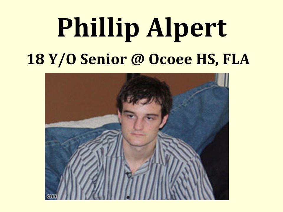 Phillip Alpert 18 Y/O Senior @ Ocoee HS, FLA