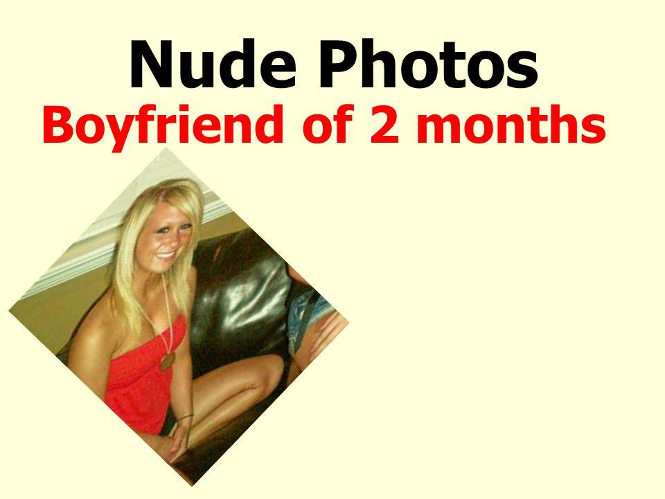 Nude Photos Boyfriend of 2 months