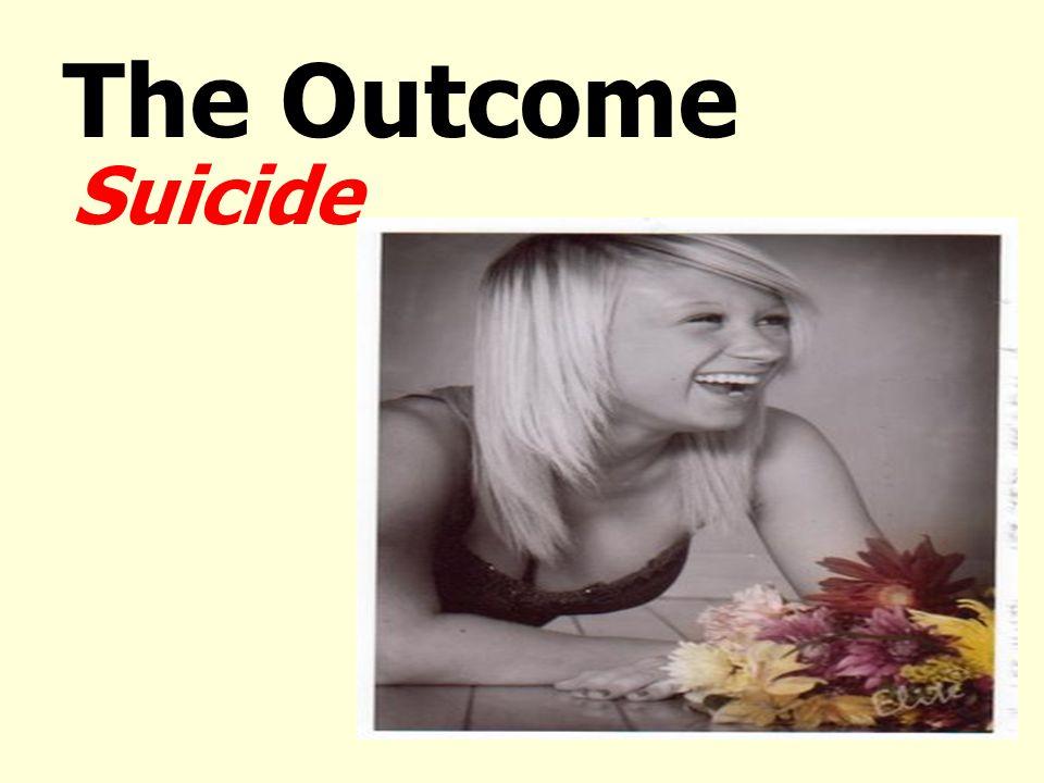 The Outcome Suicide