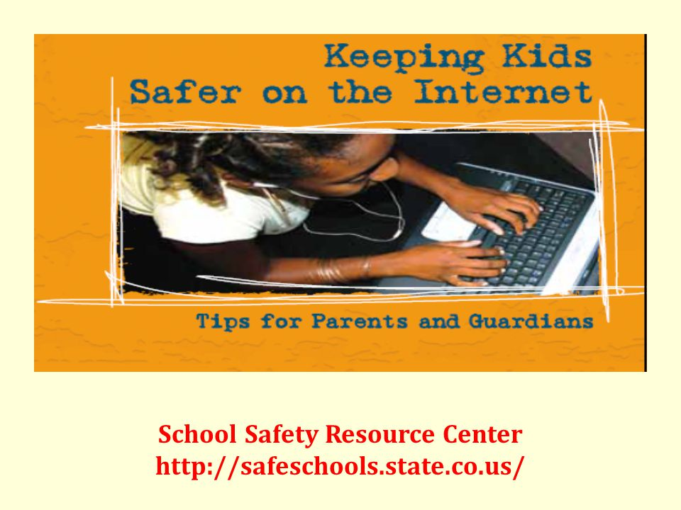 School Safety Resource Center http://safeschools.state.co.us/
