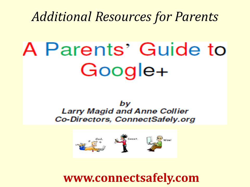 Additional Resources for Parents www.connectsafely.com