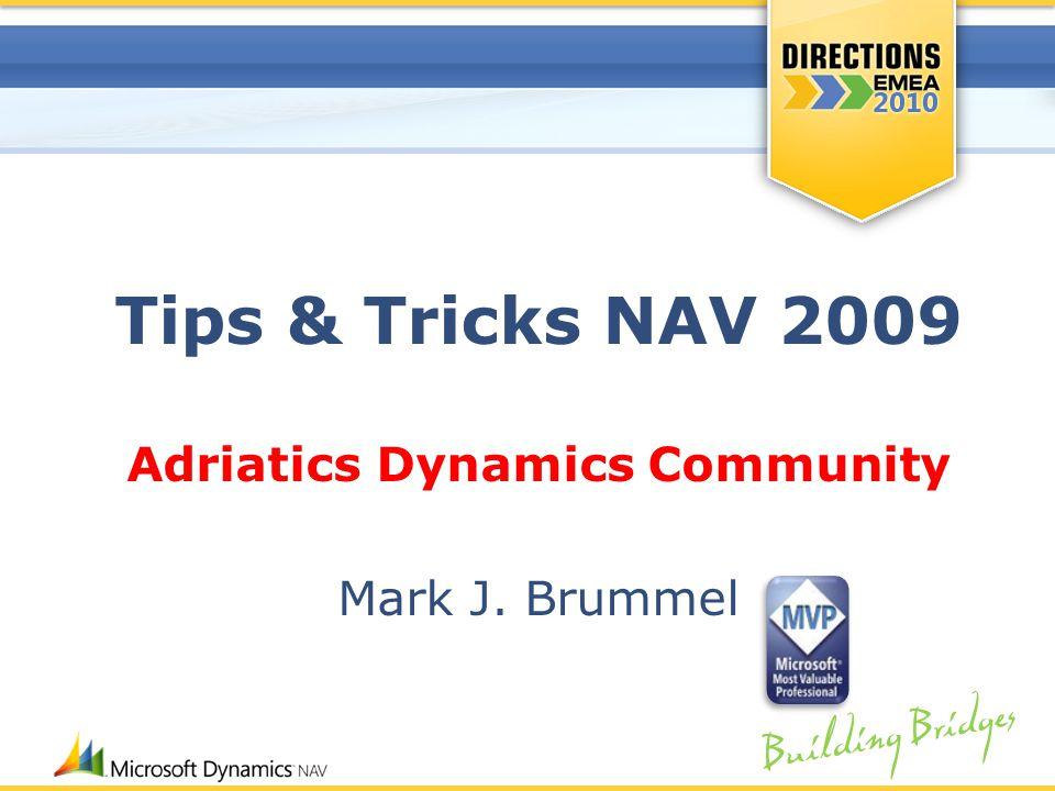 Building Bridges Tips & Tricks NAV 2009 Adriatics Dynamics Community Mark J. Brummel