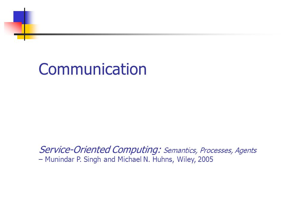 Communication Service-Oriented Computing: Semantics, Processes, Agents – Munindar P.