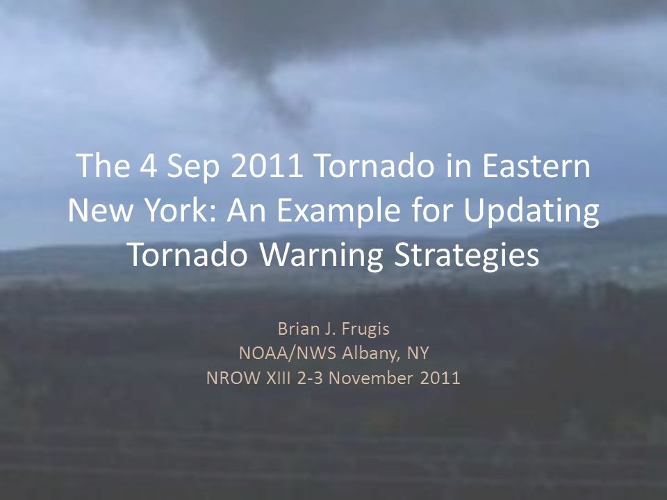 (LaPenta et al., 2000) 4 Sept 2011 Tornado S=.0450 s -1 V m =55 kts