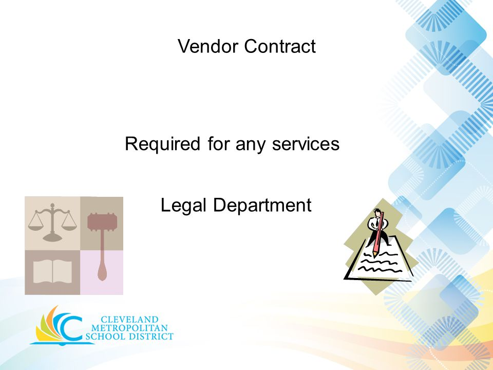 Vendor Contract Required for any services Legal Department
